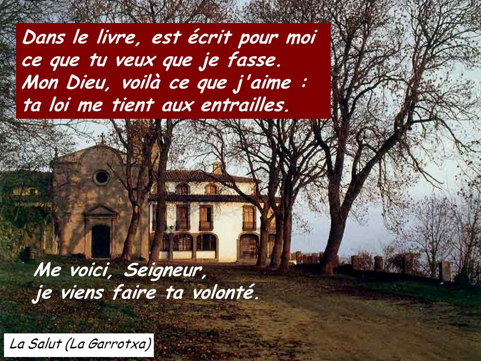 Siurana (El Priorat) D'un grand espoir, j'espérai le Seigneur : il s'est penché vers moi. Dans ma bouche il a mis un chant nouveau, une louange à notr
