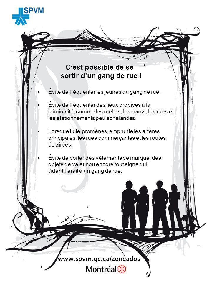 Cest possible de se sortir dun gang de rue . Évite de fréquenter les jeunes du gang de rue.