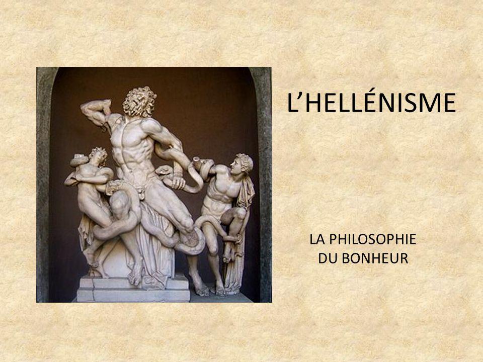 LHELLÉNISME LA PHILOSOPHIE DU BONHEUR