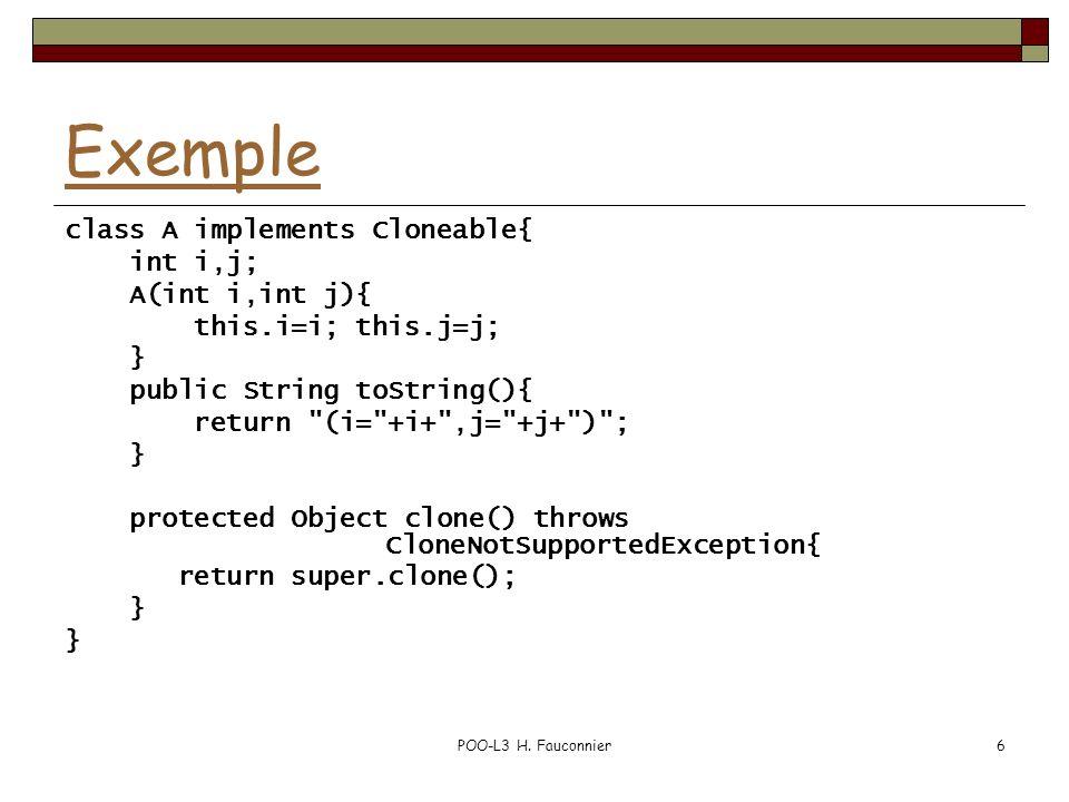 POO-L3 H. Fauconnier17 Chapitre IV 1. classe Object, clonage 2. interfaces 3. classes imbriquées