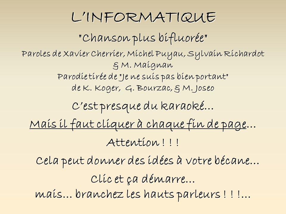 LINFORMATIQUE Chanson plus bifluorée Paroles de Xavier Cherrier, Michel Puyau, Sylvain Richardot & M.