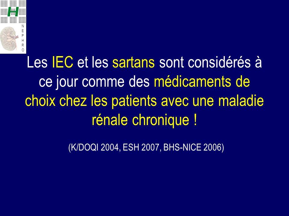 NEPHRONEPHRO Les IEC et les sartans sont considérés à ce jour comme des médicaments de choix chez les patients avec une maladie rénale chronique .