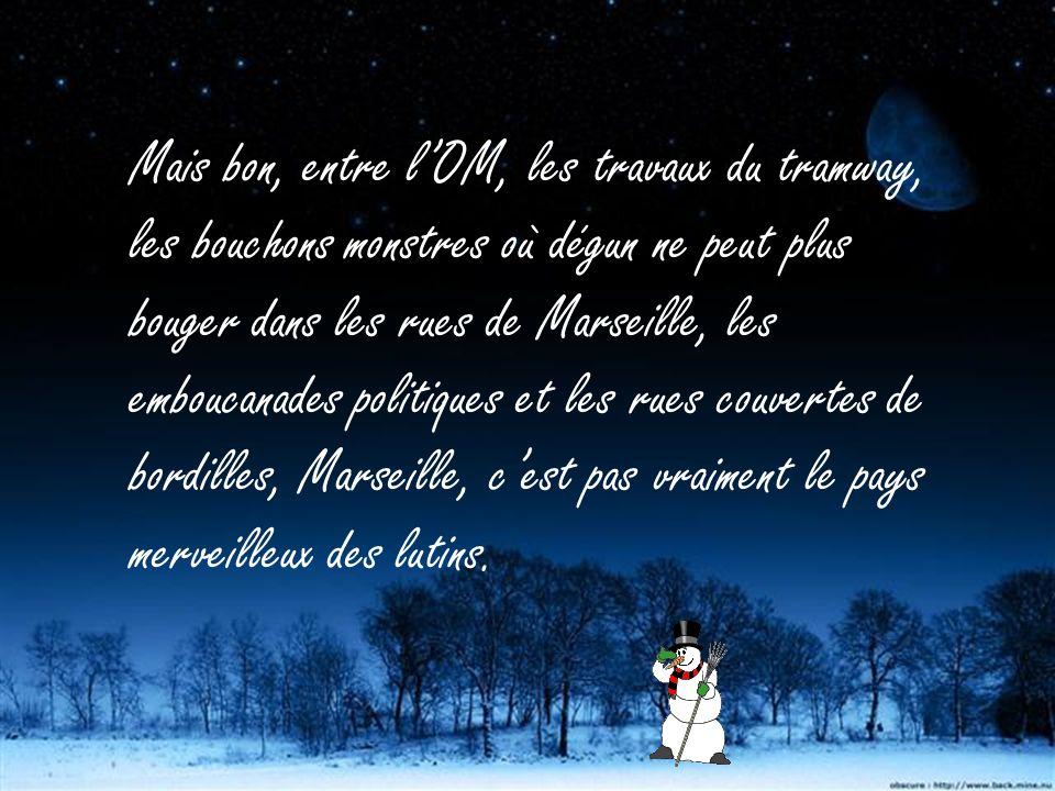 Adieu, Papa Noël, (« adieu », chez nous, ça veut dire « bonjour ») Adieu, Papa Noël, qué mé dis ? Bien ou bien ? Pasque ma foi, ici, cest un peu le oa