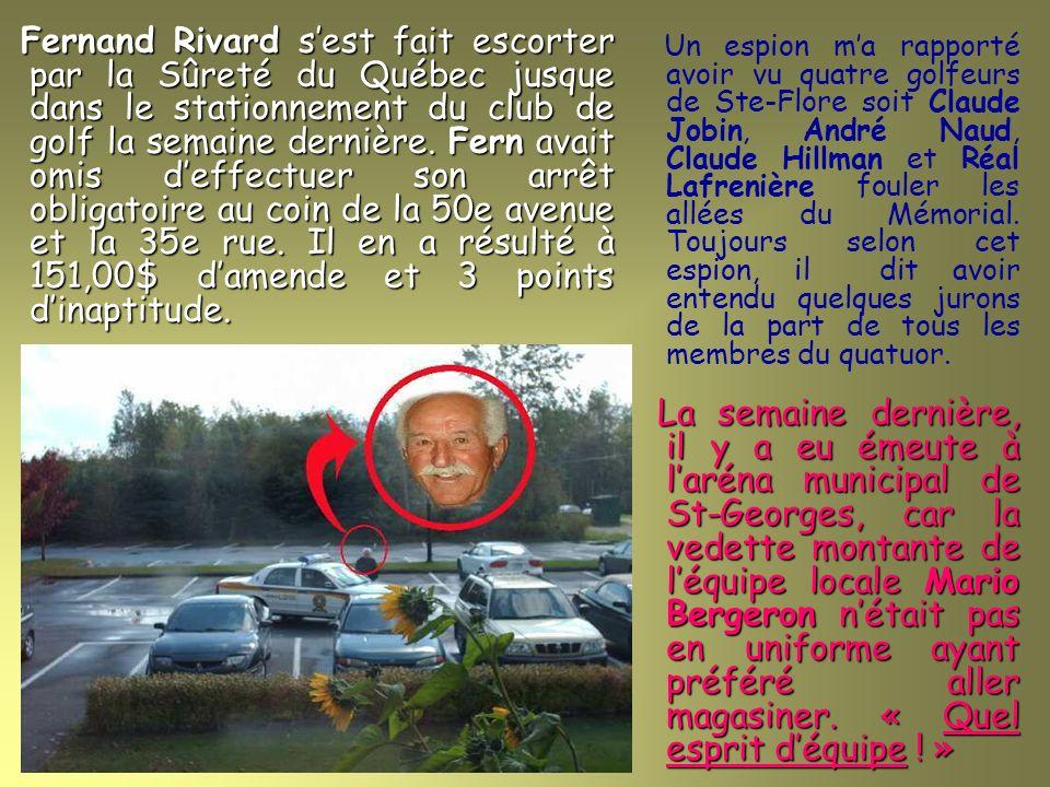 Fernand Rivard sest fait escorter par la Sûreté du Québec jusque dans le stationnement du club de golf la semaine dernière.
