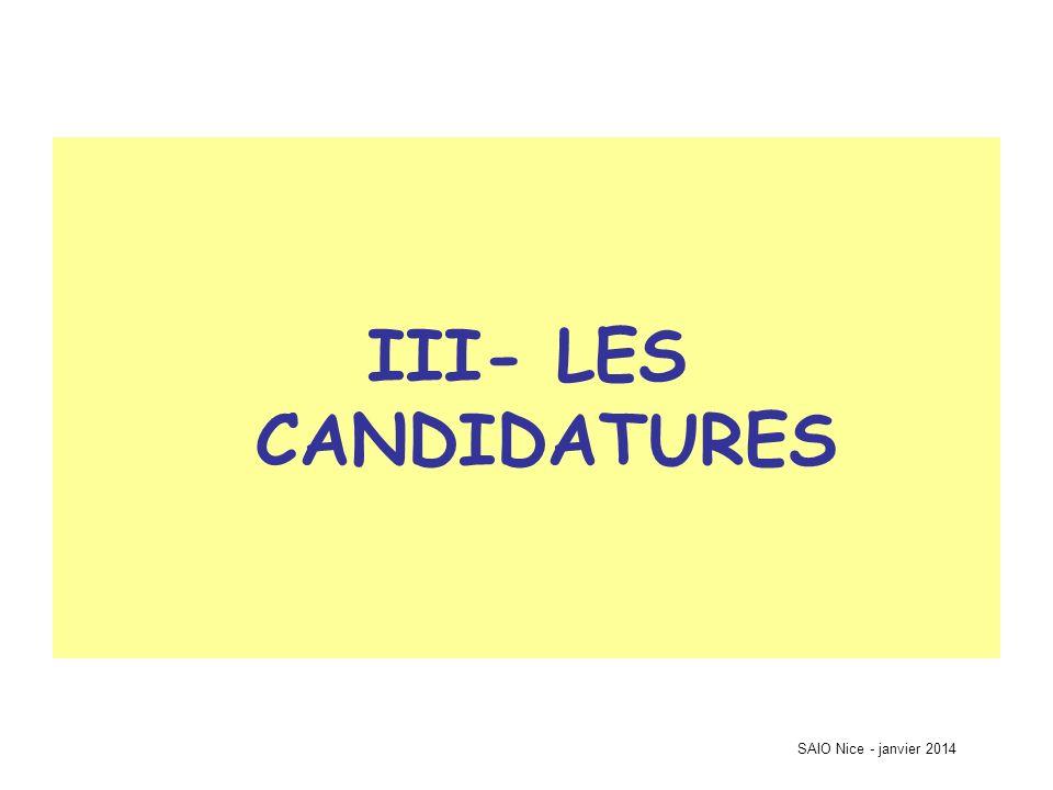 SAIO Nice - janvier 2014 III- LES CANDIDATURES