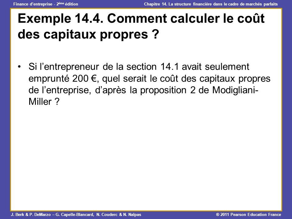 Finance dentreprise - 2 ème édition Chapitre 14. La structure financière dans le cadre de marchés parfaits J. Berk & P. DeMarzo – G. Capelle-Blancard,