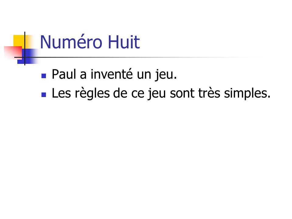 Numéro Huit Paul a inventé un jeu. Les règles de ce jeu sont très simples.