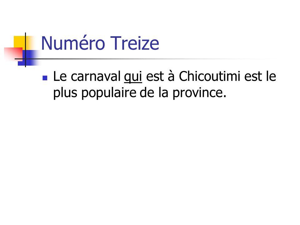 Numéro Treize Le carnaval qui est à Chicoutimi est le plus populaire de la province.