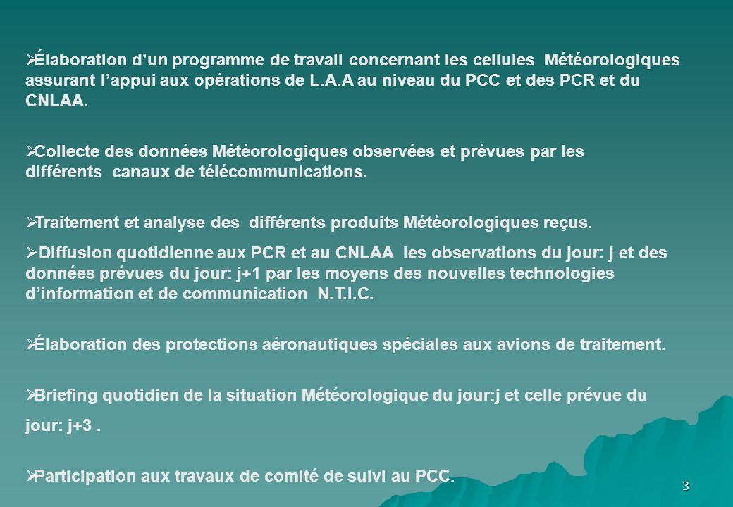 3 Élaboration d un programme de travail concernant les cellules Météorologiques assurant l appui aux opérations de L.A.A au niveau du PCC et des PCR e