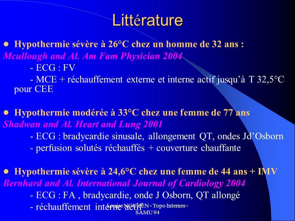 Louise NGUYEN - Topo Internes - SAMU 94 Litt é rature Hypothermie sévère à 26°C chez un homme de 32 ans : Mcullough and Al. Am Fam Physician 2004 - EC