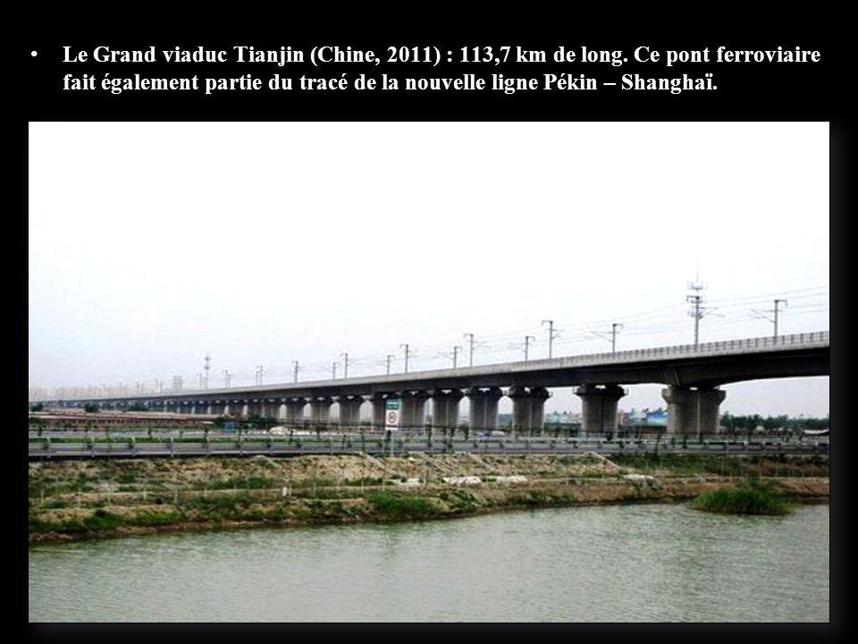 Le pont reliant Danyang à Kunshan. 164,8 kilomètres de long.