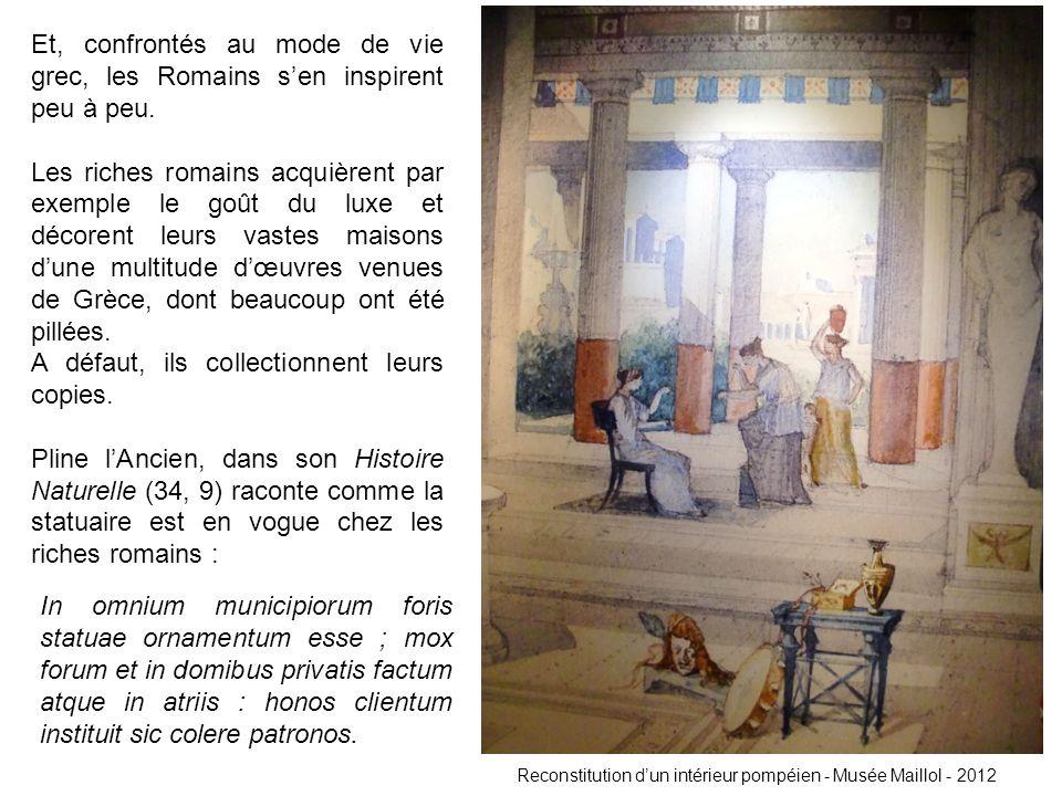 Et, confrontés au mode de vie grec, les Romains sen inspirent peu à peu.
