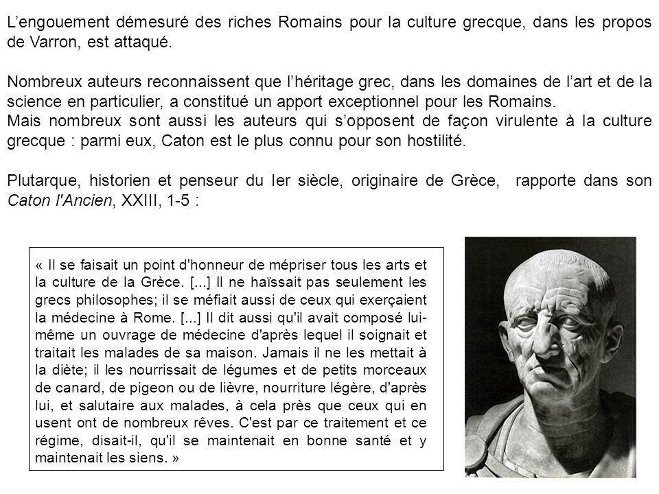 Lengouement démesuré des riches Romains pour la culture grecque, dans les propos de Varron, est attaqué.