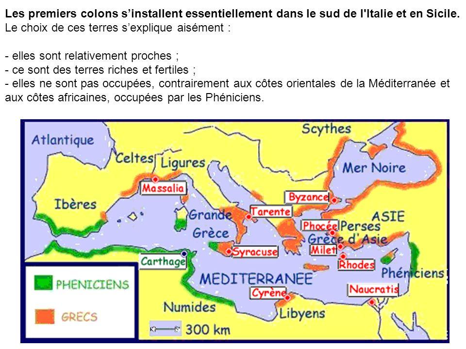 Les premiers colons sinstallent essentiellement dans le sud de l Italie et en Sicile.