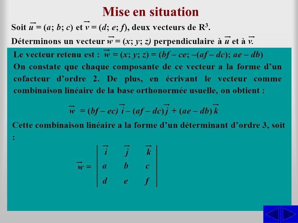 Produit vectoriel Soit u = (a; b; c) et v = (d; e; f), deux vecteurs de R 3.
