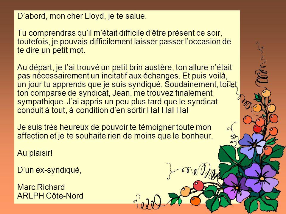 Dabord, mon cher Lloyd, je te salue.