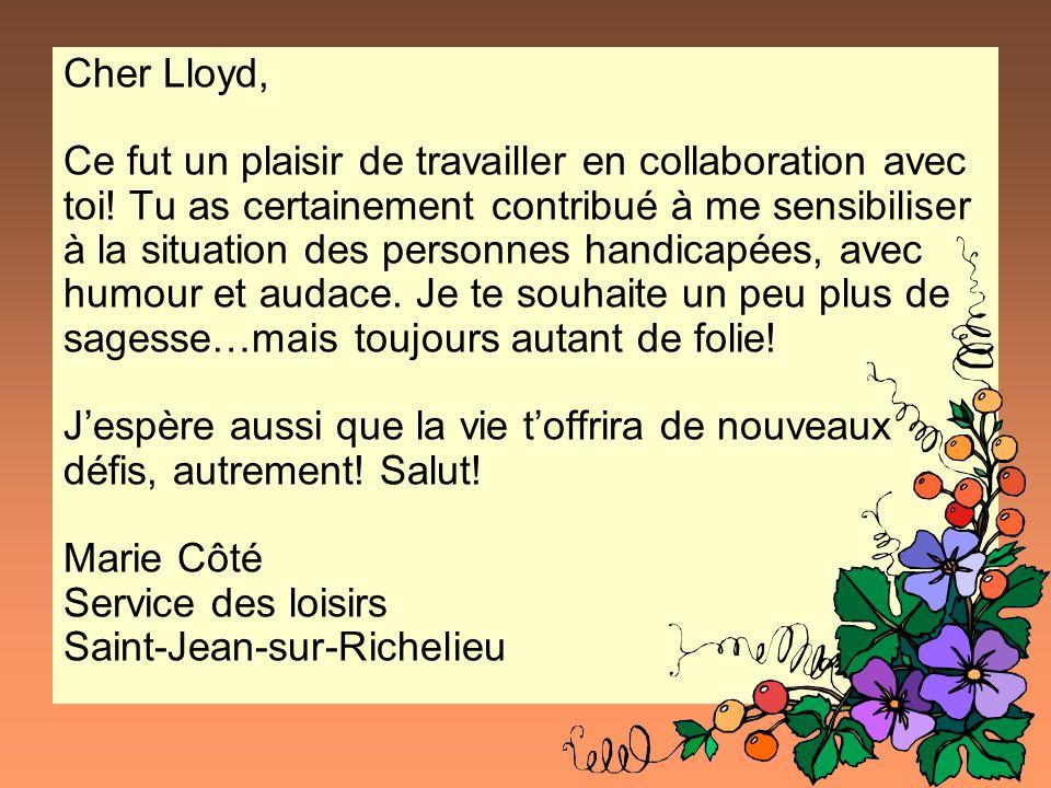 Cher Lloyd, Ce fut un plaisir de travailler en collaboration avec toi! Tu as certainement contribué à me sensibiliser à la situation des personnes han