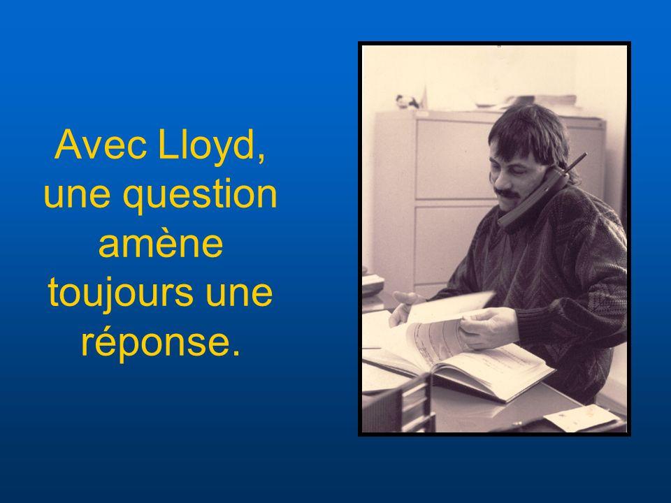 Lloyd, celui qui savait bien faire les choses.