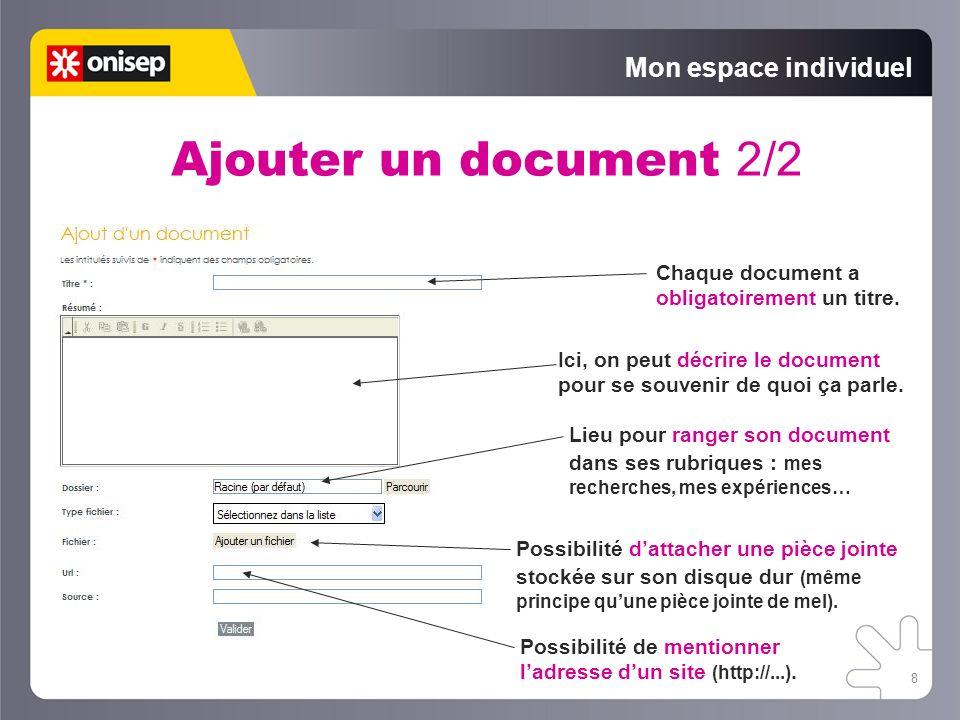 8 Mon espace individuel Ajouter un document 2/2 Chaque document a obligatoirement un titre. Ici, on peut décrire le document pour se souvenir de quoi