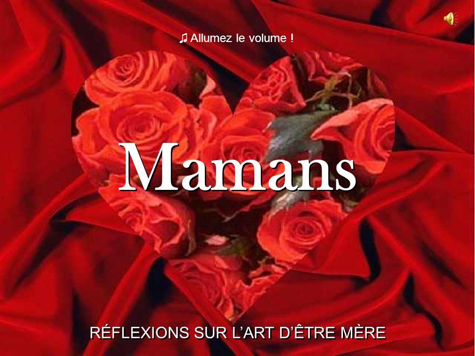 Mamans Mamans RÉFLEXIONS SUR LART DÊTRE MÈRE RÉFLEXIONS SUR LART DÊTRE MÈRE Allumez le volume !
