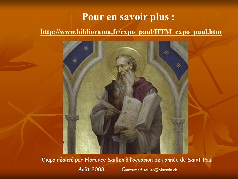 Diapo réalisé par Florence Saillen à loccasion de lannée de Saint-Paul Août 2008 C ontact : f.saillen@bluewin.chf.saillen@bluewin.ch Pour en savoir pl