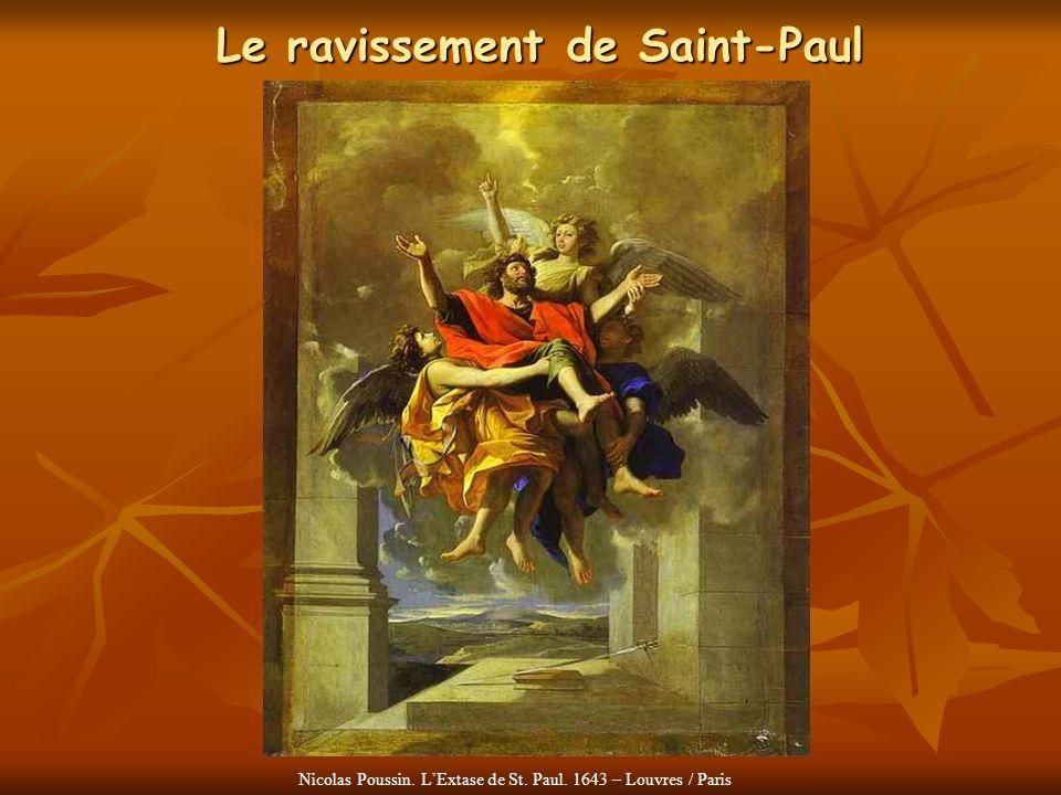 Le ravissement de Saint-Paul Nicolas Poussin. LExtase de St. Paul. 1643 – Louvres / Paris