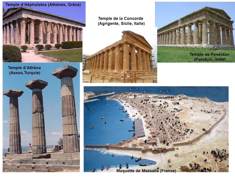 Temple dHéphaïstos (Athènes, Grèce) Temple dAthèna (Assos,Turquie) Temple de la Concorde (Agrigente, Sicile, Italie) Temple de Poséidon (Paestum, Ital