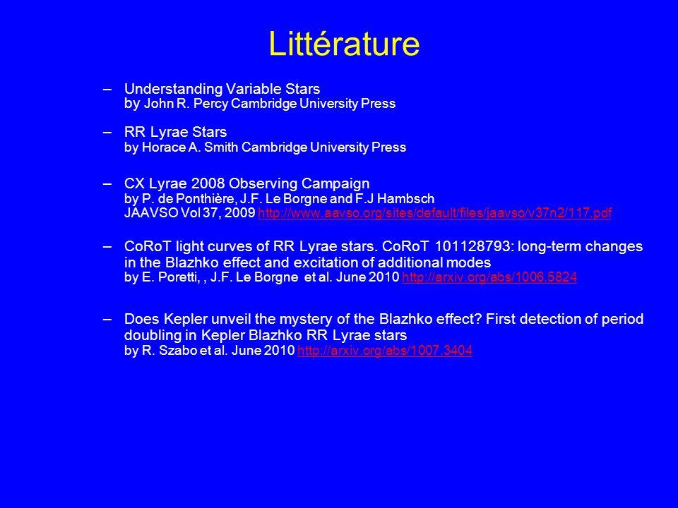 Littérature –Understanding Variable Stars by John R. Percy Cambridge University Press –RR Lyrae Stars by Horace A. Smith Cambridge University Press –C