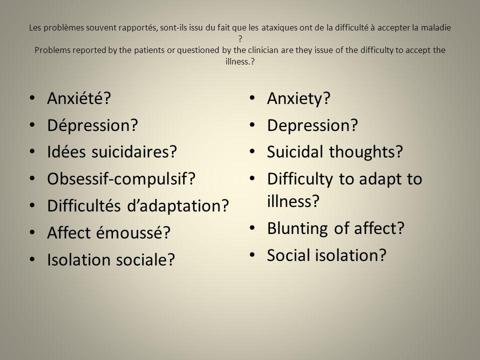Les problèmes souvent rapportés, sont-ils issu du fait que les ataxiques ont de la difficulté à accepter la maladie .