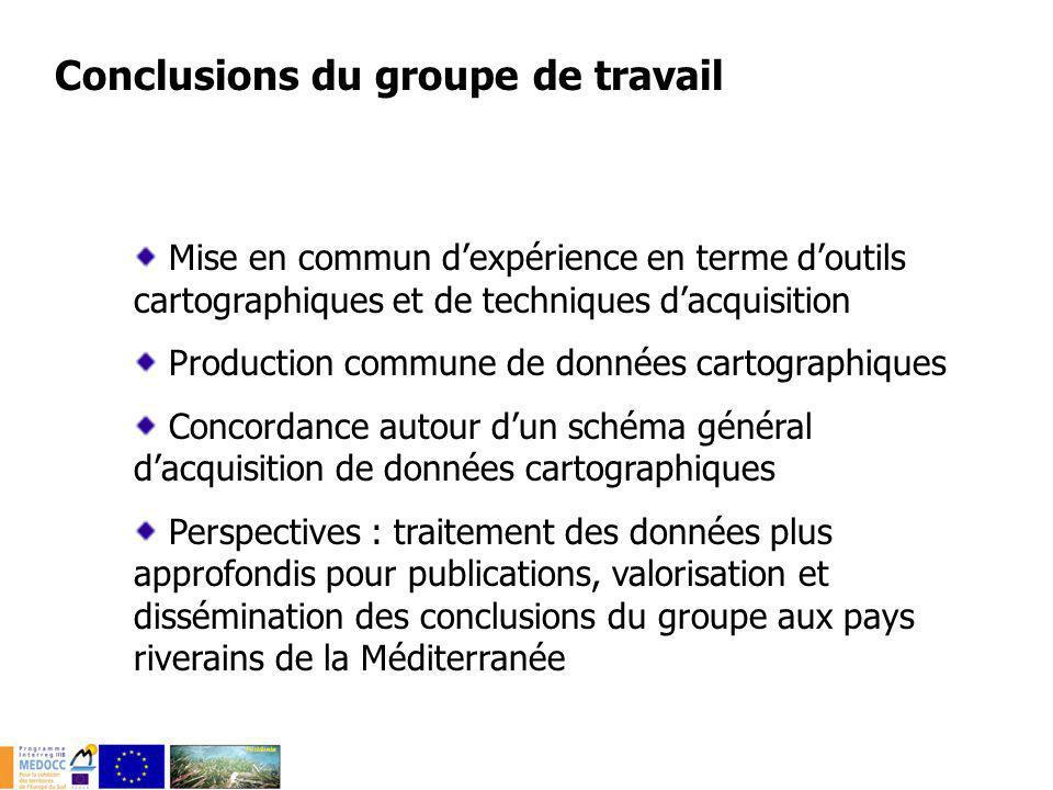 Conclusions du groupe de travail Mise en commun dexpérience en terme doutils cartographiques et de techniques dacquisition Production commune de donné
