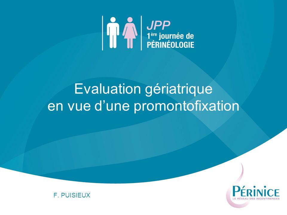 F. PUISIEUX Evaluation gériatrique en vue dune promontofixation
