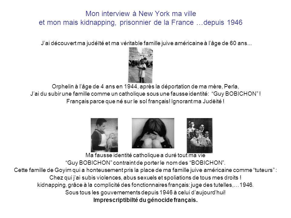 Mon interview à New York ma ville et mon mais kidnapping, prisonnier de la France …depuis 1946 Jai découvert ma judéïté et ma véritable famille juive américaine à lâge de 60 ans...