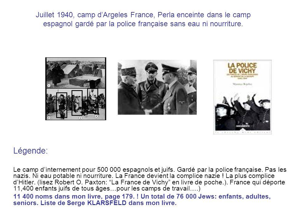 Juillet 1940, camp dArgeles France, Perla enceinte dans le camp espagnol gardé par la police française sans eau ni nourriture.