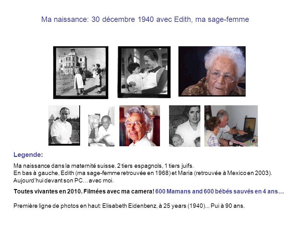 Ma naissance: 30 décembre 1940 avec Edith, ma sage-femme Legende: Ma naissance dans la maternité suisse.