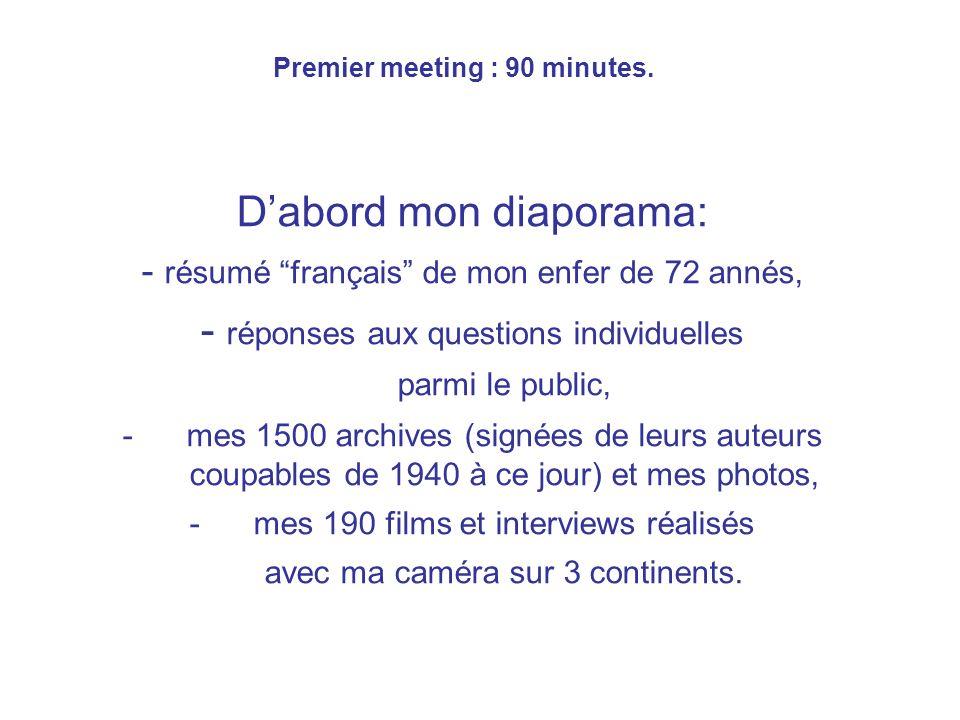 Premier meeting : 90 minutes.