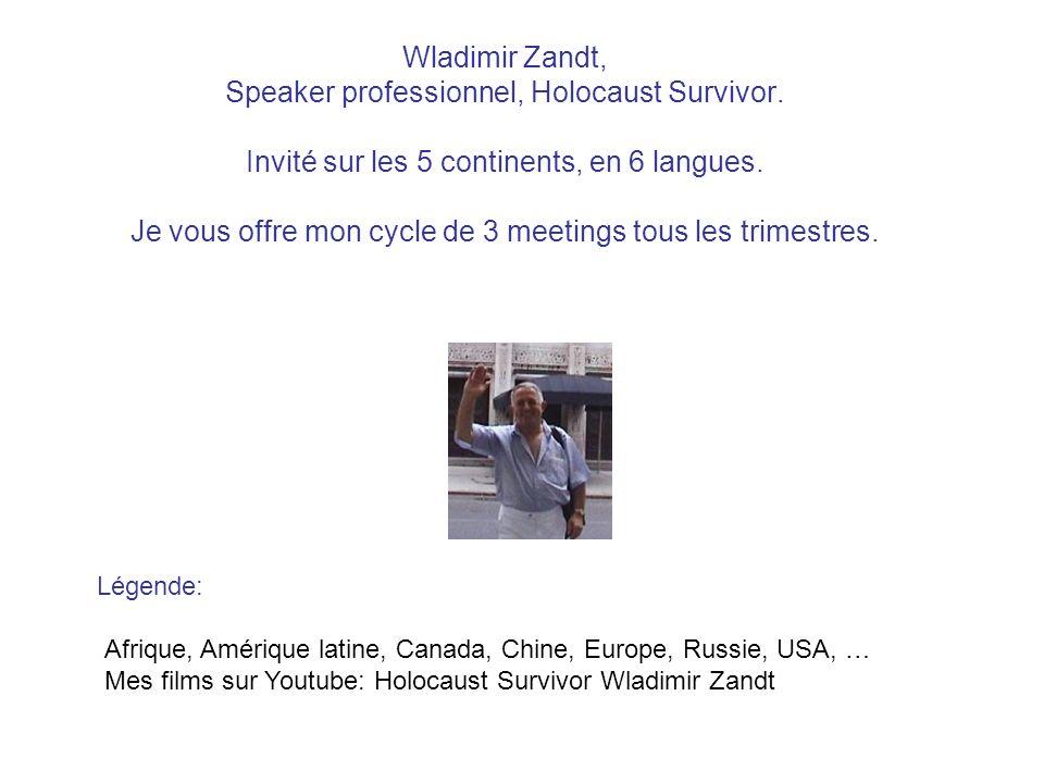 Wladimir Zandt, Speaker professionnel, Holocaust Survivor.