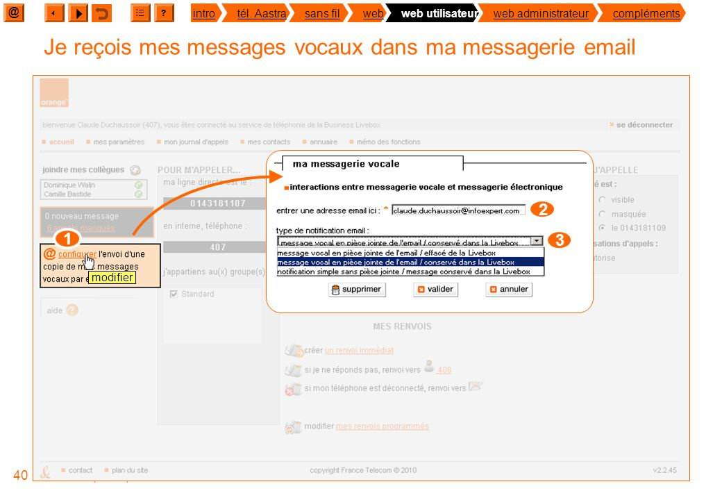 @ ? introtél. Aastrasans filwebweb utilisateurweb administrateurcompléments 39 Formation Optimale pro office Je consulte mes appels manqués Accéder à
