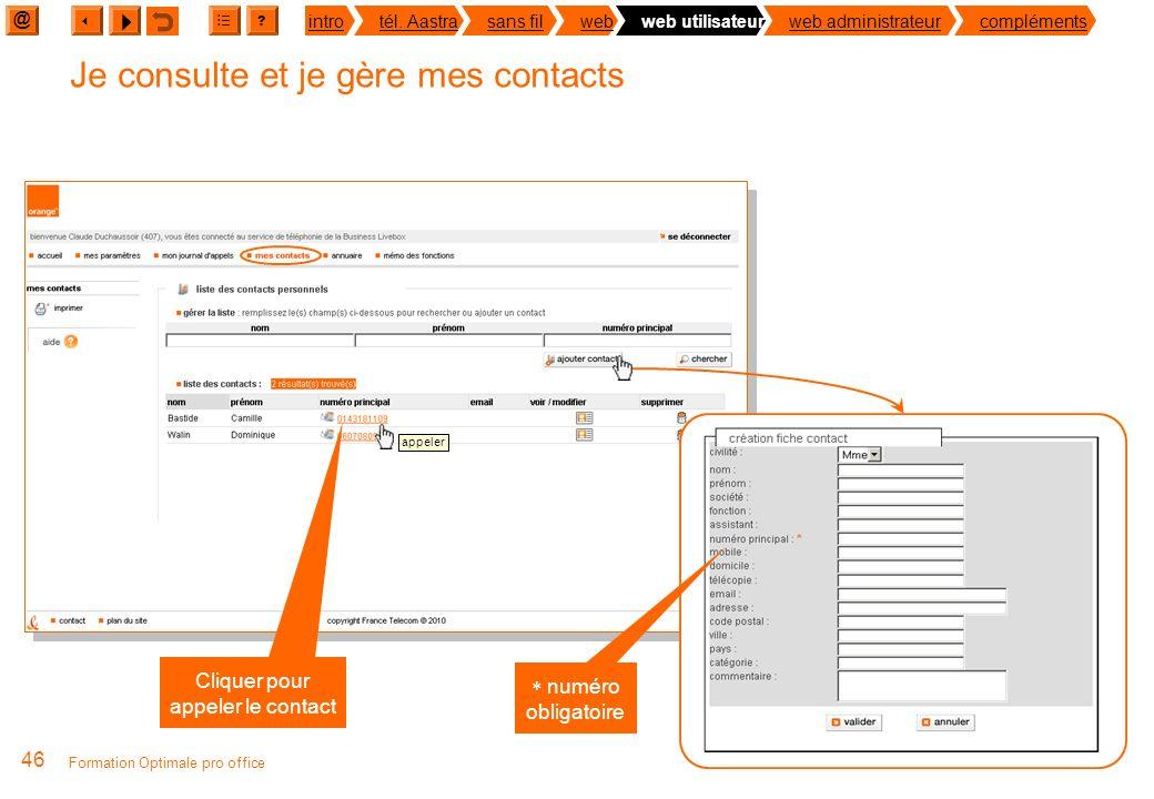 @ ? introtél. Aastrasans filwebweb utilisateurweb administrateurcompléments 45 Formation Optimale pro office Les trois annuaires Support Périmètre Sur
