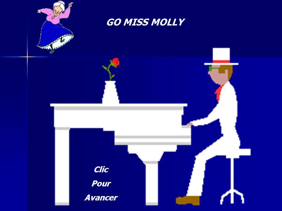 GO MISS MOLLY Clic Pour Avancer