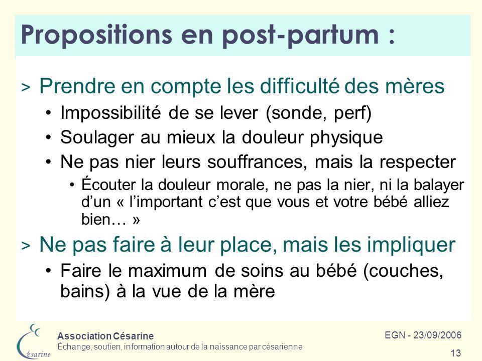 Association Césarine Échange, soutien, information autour de la naissance par césarienne EGN - 23/09/2006 13 Propositions en post-partum : > Prendre e