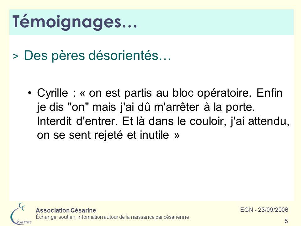 Association Césarine Échange, soutien, information autour de la naissance par césarienne EGN - 23/09/2006 6 Témoignages… > Des mères dépendantes….