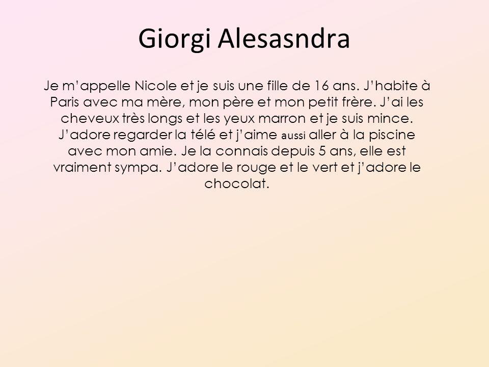 Giorgi Alesasndra Je mappelle Nicole et je suis une fille de 16 ans.