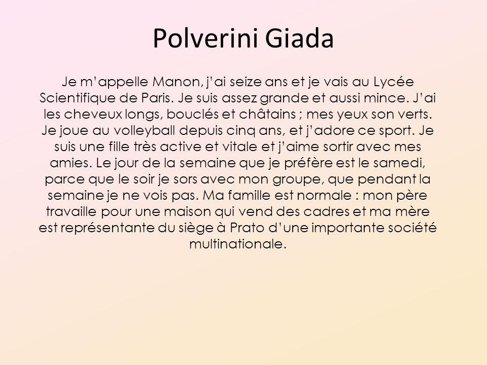 Polverini Giada Je mappelle Manon, jai seize ans et je vais au Lycée Scientifique de Paris.