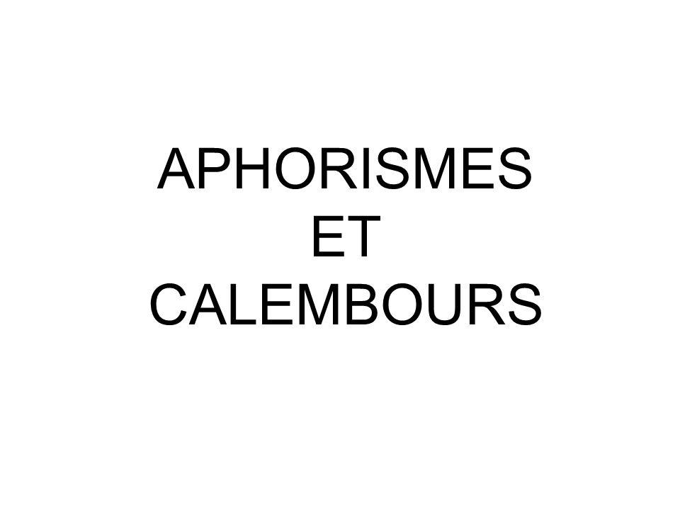 APHORISMES ET CALEMBOURS