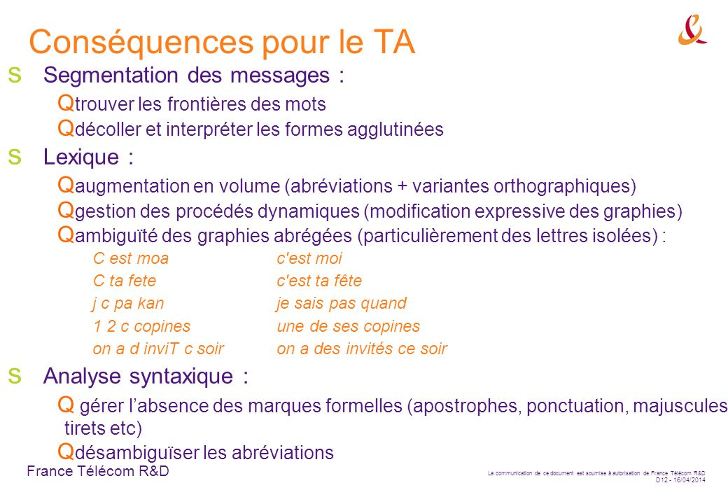 France Télécom R&D La communication de ce document est soumise à autorisation de France Télécom R&D D12 - 16/04/2014 Segmentation des messages : trouv