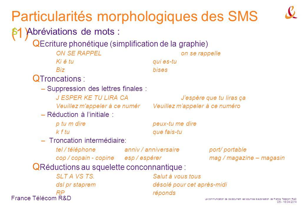 France Télécom R&D La communication de ce document est soumise à autorisation de France Télécom R&D D5 - 16/04/2014 Particularités morphologiques des