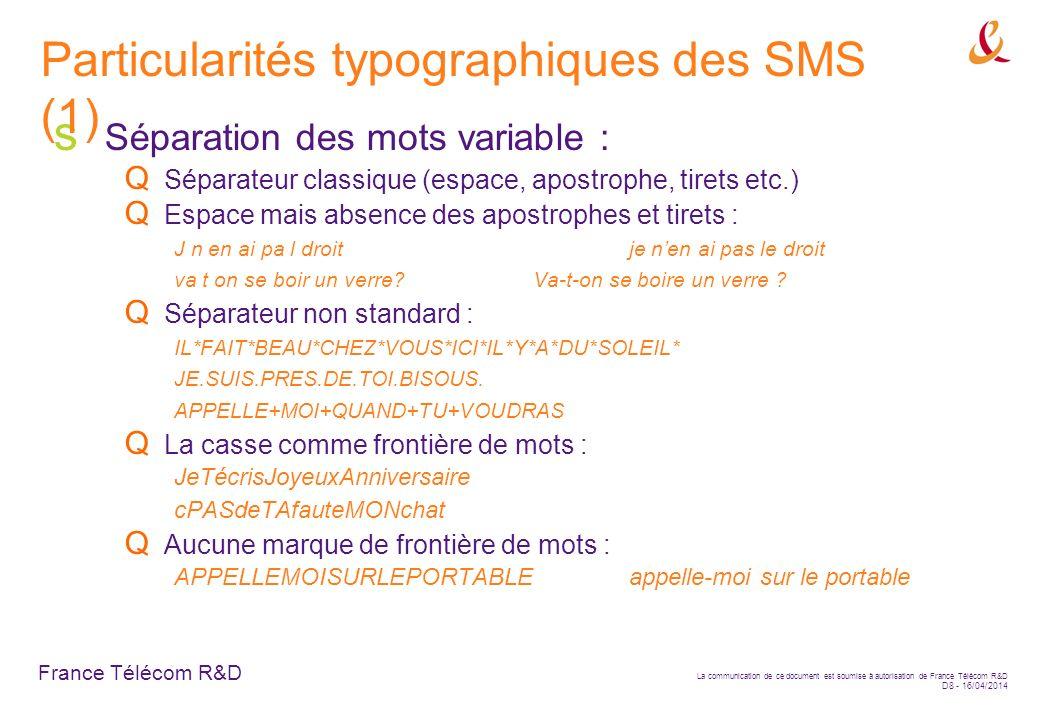 France Télécom R&D La communication de ce document est soumise à autorisation de France Télécom R&D D8 - 16/04/2014 Séparation des mots variable : Sép