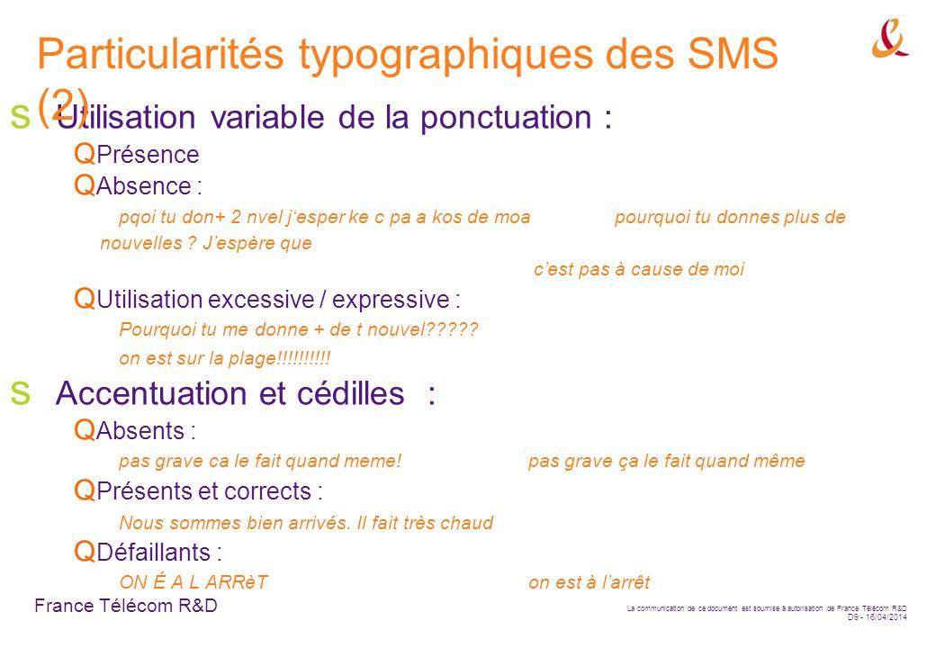 France Télécom R&D La communication de ce document est soumise à autorisation de France Télécom R&D D9 - 16/04/2014 Utilisation variable de la ponctua