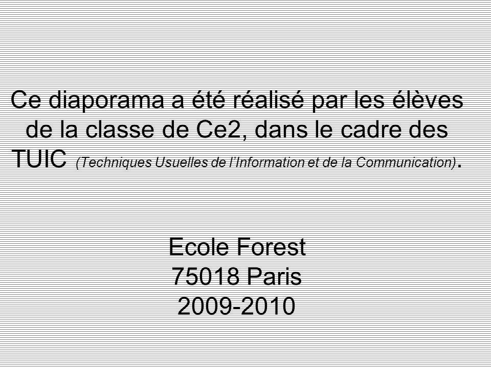 Ce diaporama a été réalisé par les élèves de la classe de Ce2, dans le cadre des TUIC (Techniques Usuelles de lInformation et de la Communication). Ec