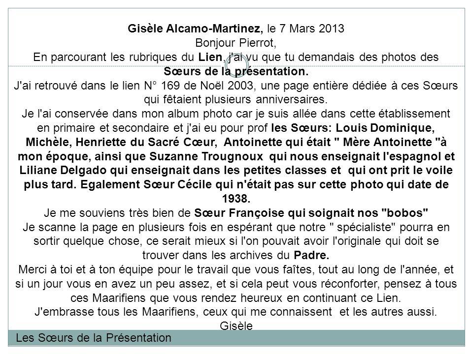 Gisèle Alcamo-Martinez, le 7 Mars 2013 Bonjour Pierrot, En parcourant les rubriques du Lien, j ai vu que tu demandais des photos des Sœurs de la présentation.